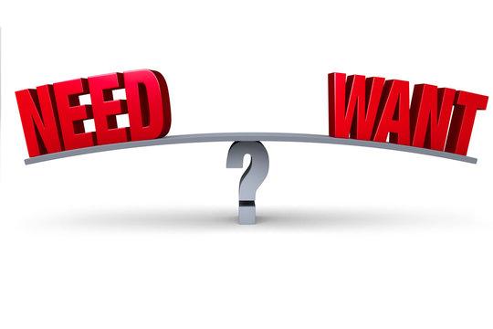 Choosing Between Need Or Want