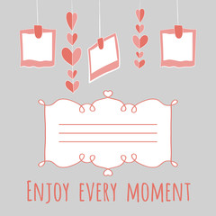 girlnda of hearts and photos.enjoy every moment lettering.