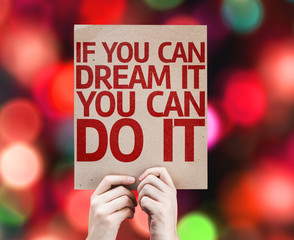 If You Can Dream It You Can Do It card with colorful background