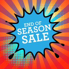 Comic book explosion with text End of Season Sale