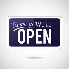 Come in, we're open. Vintage, retro, vector sign.