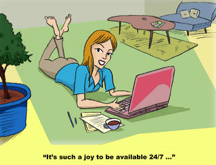 It's such a joy to be available 24/7...