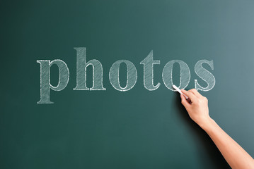 photos written on blackboard