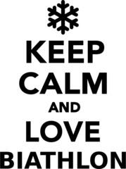 Keep Calm and Love Biathlon