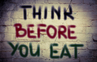 Think Before You Eat Concept