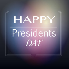 Happy Presidents day in blur background