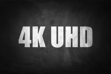 4K UHD concept on blackboard