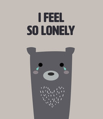 cute bear feel lonelyt with text I feel so lonely.