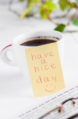 have a nice day with smile and cup coffe