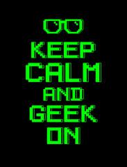 keep calm  geek screen pixel