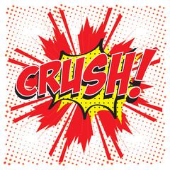 Crush! wording in comic speech bubble in pop art style
