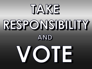 Take Responsibility and Vote sign with white text
