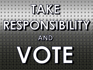 Take Responsibility and Vote sign with crosses on black and whit