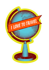 I love to travel. Retro grunge style poster with globe.
