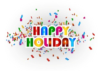happy holiday with confetti background