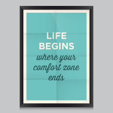 Motivational quote. Life begins where your comfort zone ends