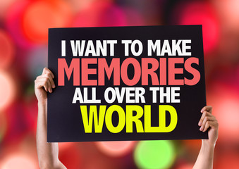 I Want to Make Memories All Over the World card with bokeh