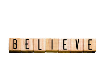 Word BELIEVE isolated on white background with copy space