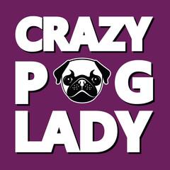 Crazy Pug Lady, T-shirt Typography Graphics, Vector Illustration