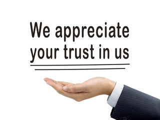 we appreciate your trust in us holding by hand