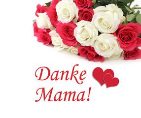Danke Mama!