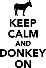 Keep calm and donkey on