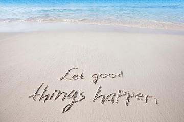 Let good things happen