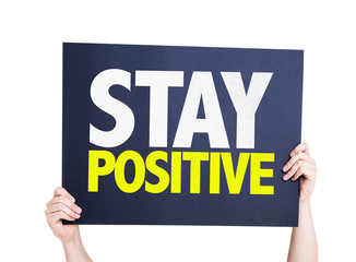 Stay Positive card isolated on white