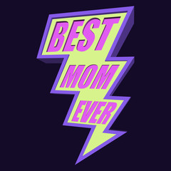Best Mom Ever Lightning Bolt T-shirt Typography, Vector