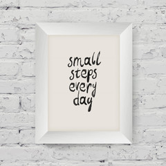 "Motivational poster ""small steps every day"" in the art wooden fr"