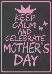 Keep calm and celebrate mother's day