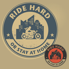 Biker stamp or label with the text Ride Hard or Stay at Home