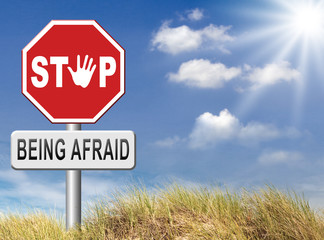 stop being afraid no fear