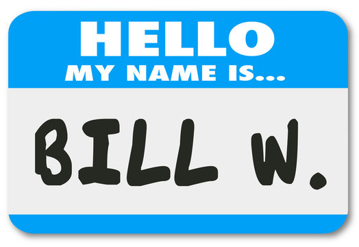 Hello My Name is Bill W Tag Alcoholic Support Program Meeting