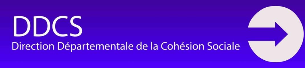 DDCS  - Direction Départementale de la Cohésion Sociale
