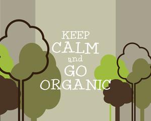 Keep Calm And Go Organic Eco Poster Concept. Vector Creative