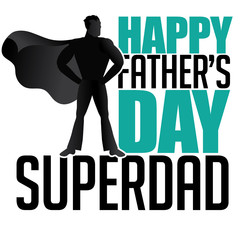 Happy Fathers Day Superdad design EPS 10 vector