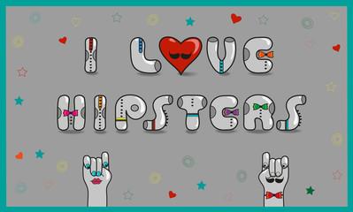 Inscription I love hipsters. Vector Illustration