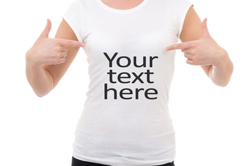 "woman showing t-shirt with ""your text here"" isolated on white"