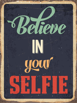 """Retro metal sign """"Believe in your selfie"""""""