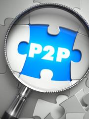 P2P - Missing Puzzle Piece through Magnifier.