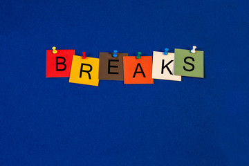 Breaks - sign for business lectures, seminars and presentations.