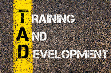 Business Acronym TAD as TRAINING AND DEVELOPMENT