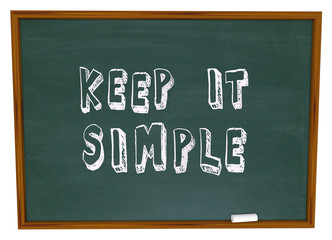 Keep it Simple Words Chalkboard Simplicity Advice Lesson