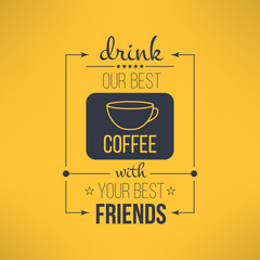 Vector coffee with friends quote typographical poster