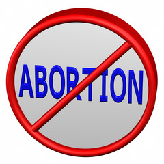Prohibition sign with word abortion