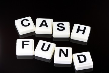 The Word cash fund - A Term Used For Business in Finance and Stock Market Trading