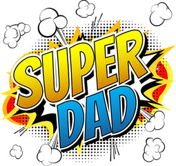 Super dad - Comic book style word on white background.