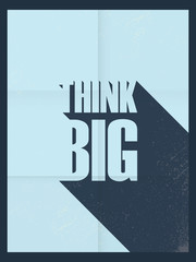 Think big motivational poster. Famous quote. Wallpaper design