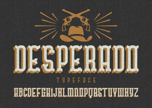 """""""Desperado"""" typeface. Wild west style font with cowboy hat and two guns."""